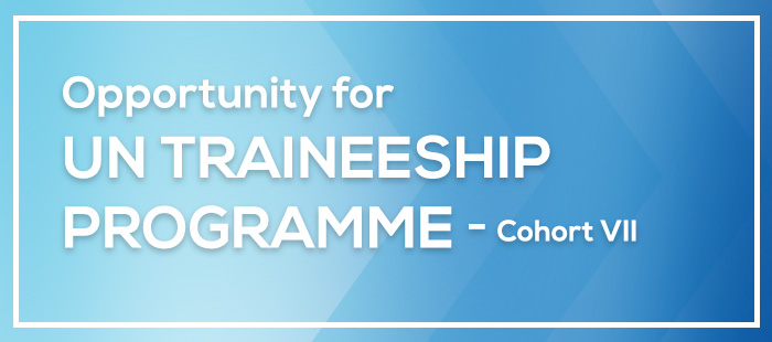 UN Traineeship Programme Cohort VII: Call for Application!